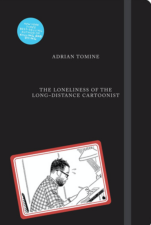 The Loneliness of the Long-Distance Cartoonist with SIGNED print