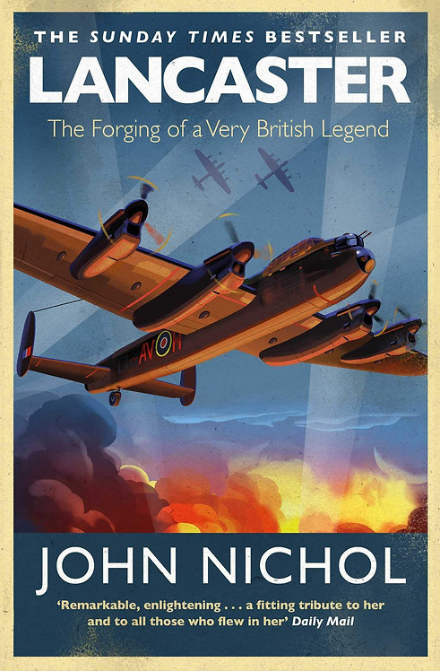 Lancaster: The Forging of a Very British Legend (PB)
