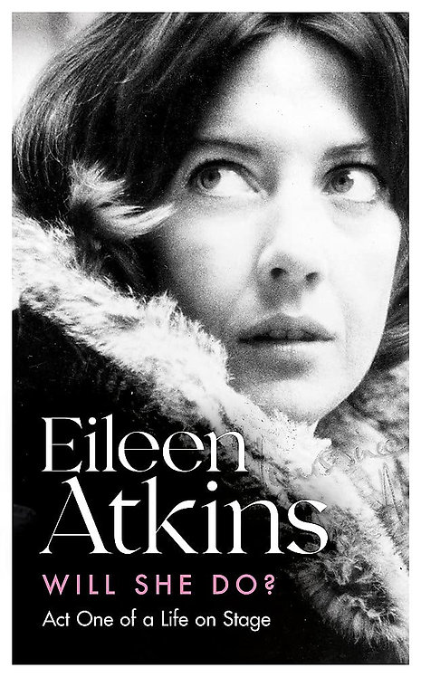 Eileen Atkins: Will She Do? - SIGNED 1st editions!