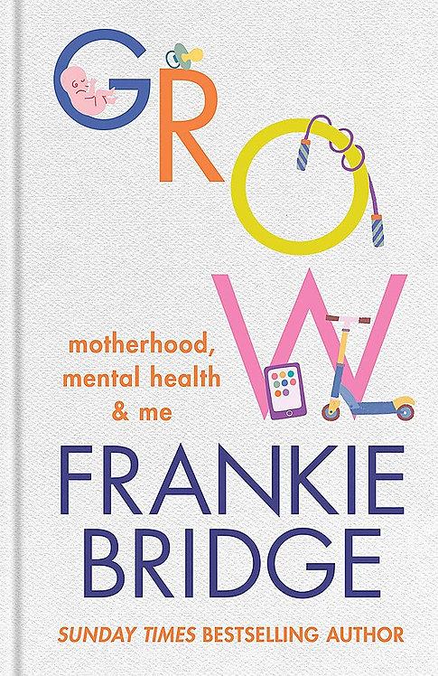 Frankie Bridge: Grow - SIGNED bookplate edition