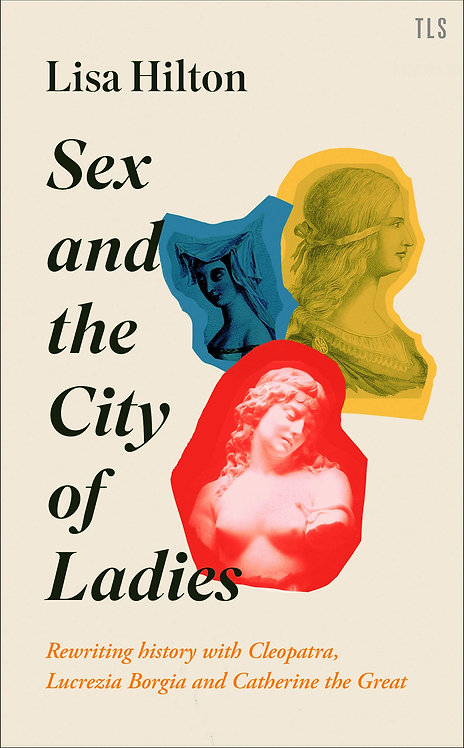 Sex and the City of Ladies: Rewriting History with Cleopatra...