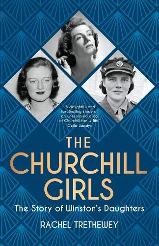 The Churchill Girls: The Story of Winston's Daughters (HB)