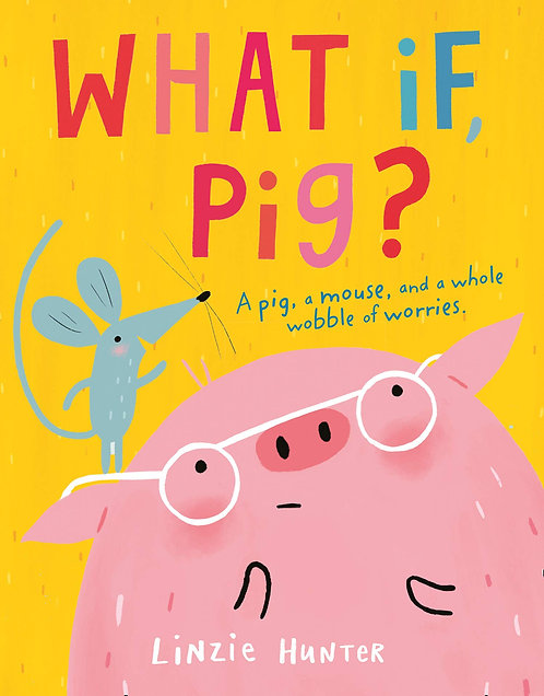What If, Pig? - with SIGNED bookplates!