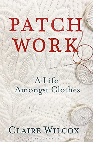 Patch Work: A Life Amongst Clothes (PB)