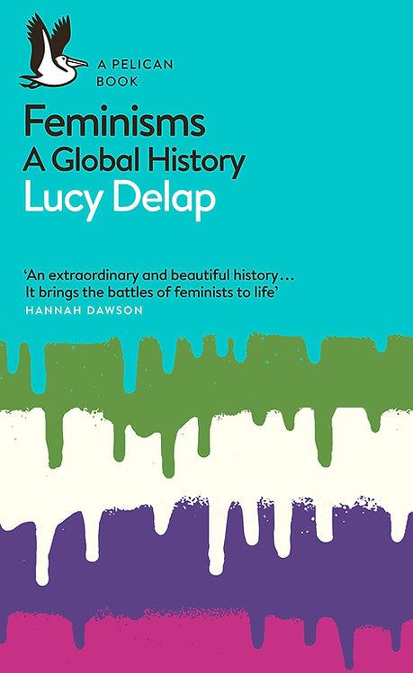 Feminisms: A Global History