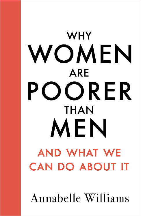 Why Women Are Poorer Than Men and What We Can Do About It (HB)