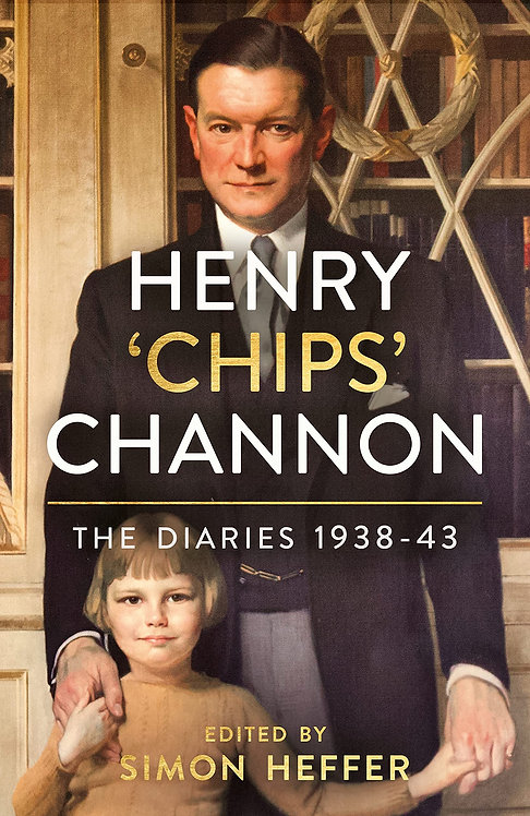 The Henry 'Chips' Channon: The Diaries (Volume 2): 1938-43