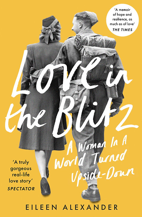 Love in the Blitz: A Woman in a World Turned Upside Down