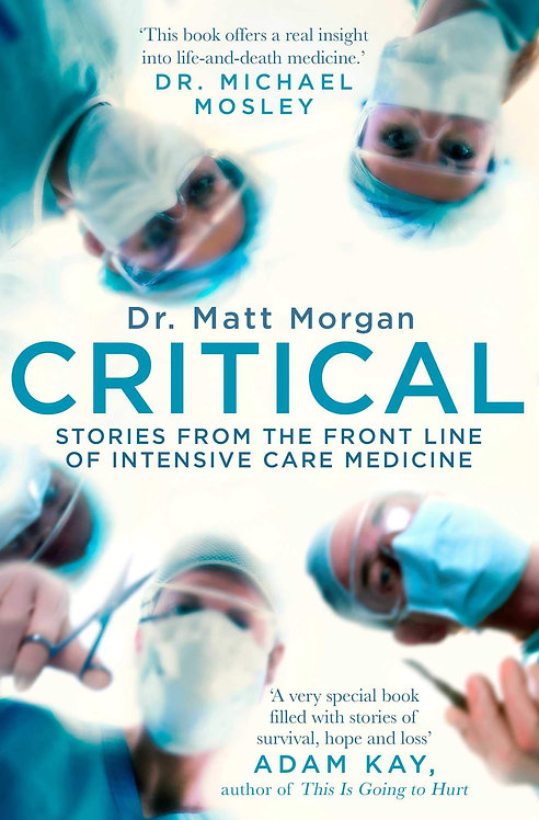 Critical: Stories from the front line of intensive care medicine
