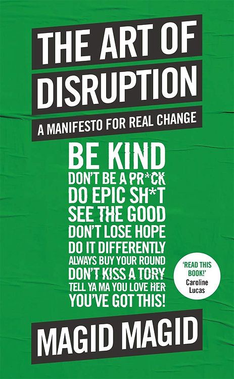 The Art of Disruption: A Manifesto For Real Change