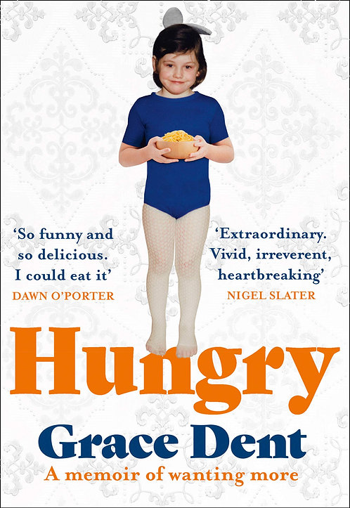 Grace Dent: Hungry - SIGNED 1st Editions