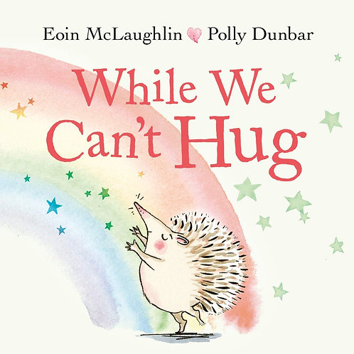 While We Can't Hug - with signed limited edition print!