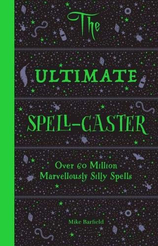 The Ultimate Spell-Caster: Over 60 million marvellously silly spells