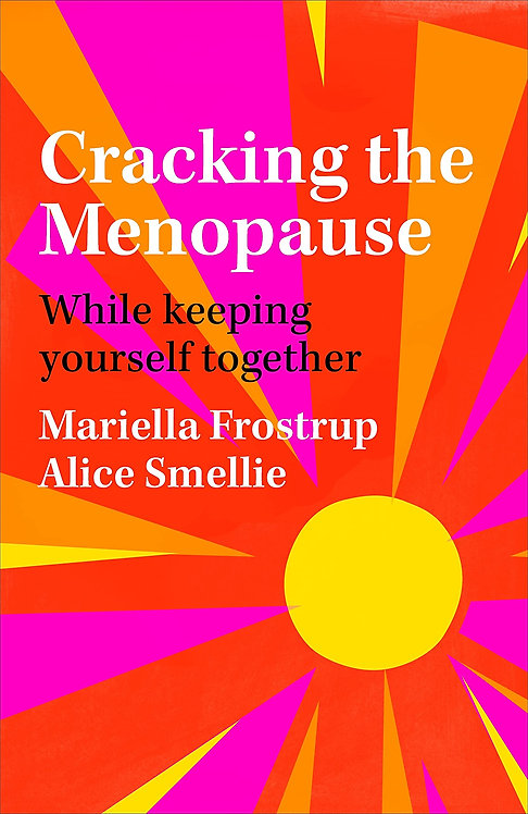Cracking the Menopause: While Keeping Yourself Together
