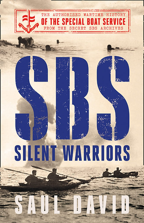 SBS – Silent Warriors: The Authorised Wartime History - SIGNED 1st editions!