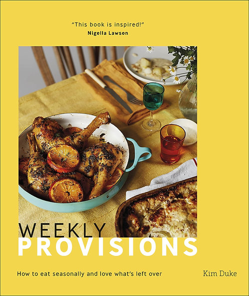 Weekly Provisions: How to Eat Seasonally and Love What's Left Over