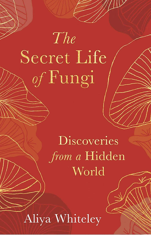The Secret Life of Fungi - With signed bookplates!