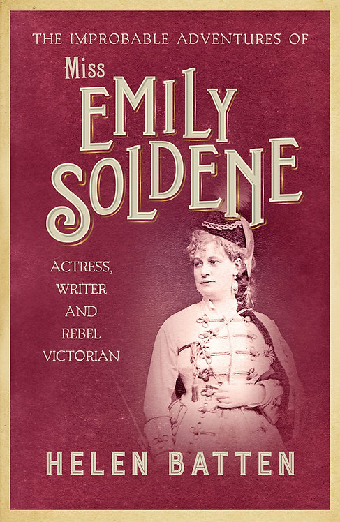 The Improbable Adventures of Miss Emily Soldene