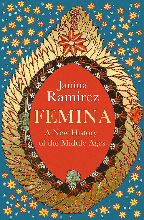 PRE-ORDER Femina: A New History of the Middle Ages - out 31//3/22