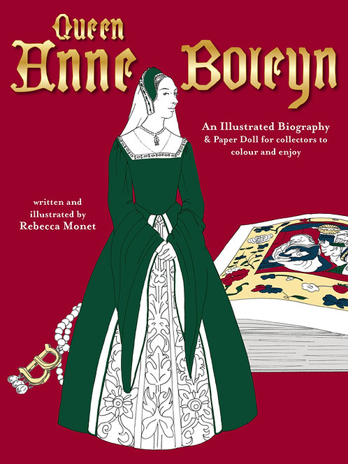 PRE-ORDER Anne Boleyn - an illustrated biography - out July '21