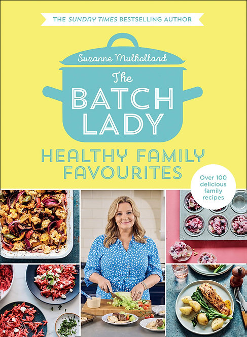 The Batch Lady: Healthy Family Favourites - with SIGNED bookplates!