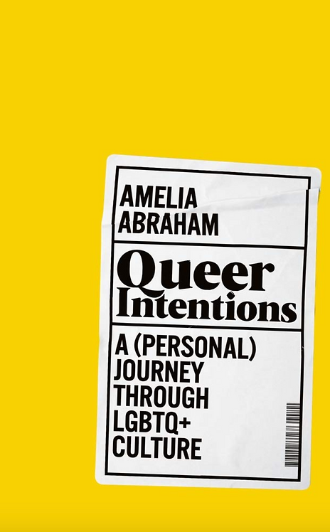Queer Intentions - A (Personal) Journey Through LGBT+ Culture