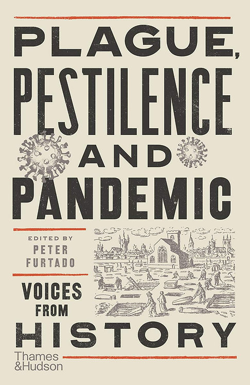 Plague, Pestilence and Pandemic: Voices from History (HB)
