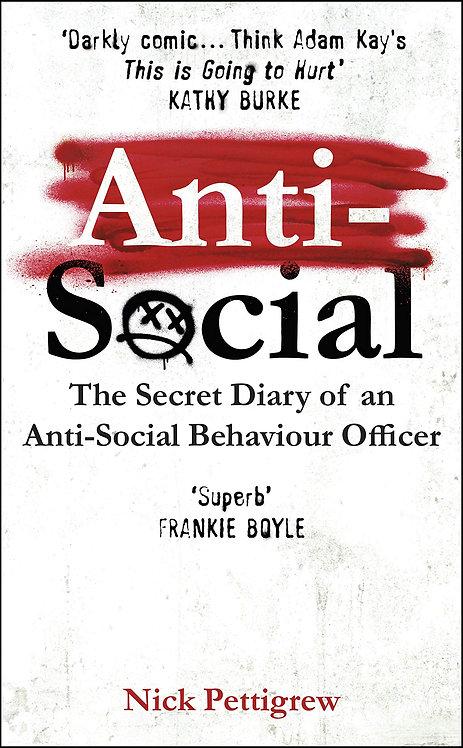 Anti-Social: The secret diary of an anti-social behaviour officer (Hardback)