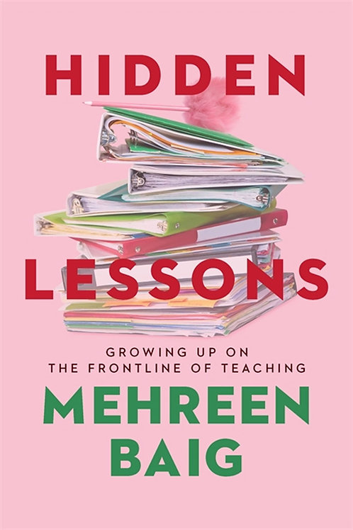Hidden Lessons: Growing Up on the Frontline of Teaching