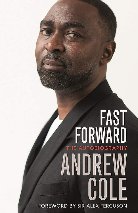 Andy Cole - Fast Forward - SIGNED 1st Editions