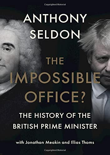 The Impossible Office?: The History of the British Prime Minister
