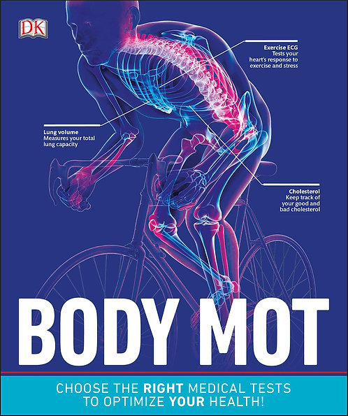 Body MOT: Choose the Right Medical Tests to Optimize Your Health