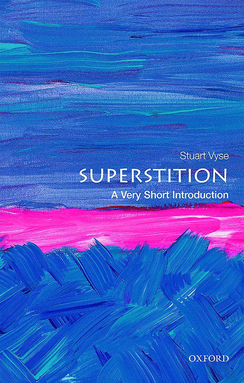 Superstition:  A Very Short Introduction