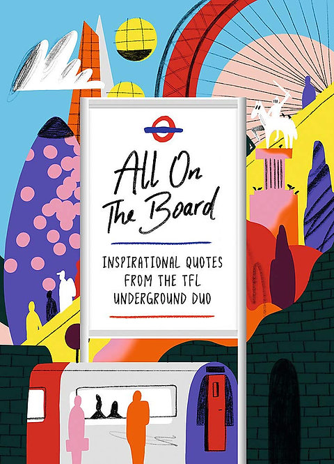 All On The Board: Inspirational quotes from the TfL underground duo