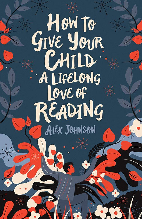 How To Give Your Child A Lifelong Love Of Reading