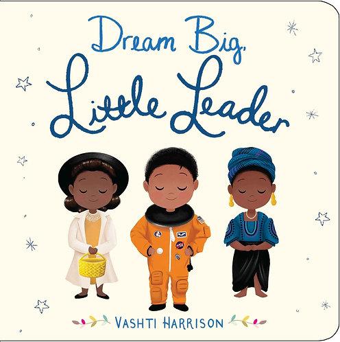 Dream Big, Little Leader (Board Book)