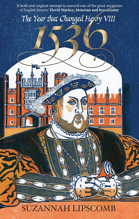 1536: The Year that Changed Henry VIII - with signed & dedicated bookplate*
