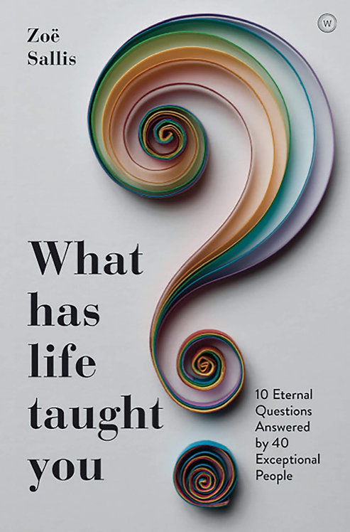 What Has Life Taught You?