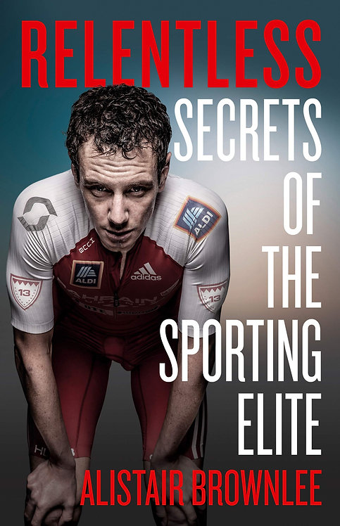 Alistair Brownlee: Relentless - SIGNED 1st editions!