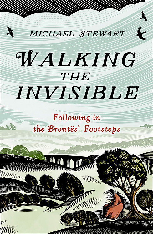 Walking the Invisible: Following in the Brontë's Footsteps - SIGNED 1st editions