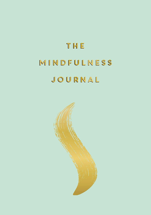 The Mindfulness Journal: Tips and Exercises to Help You Find Peace in Every Day