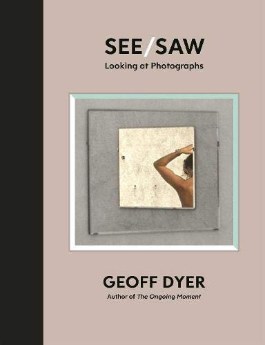 See/Saw: Looking at Photographs - with SIGNED bookplates!