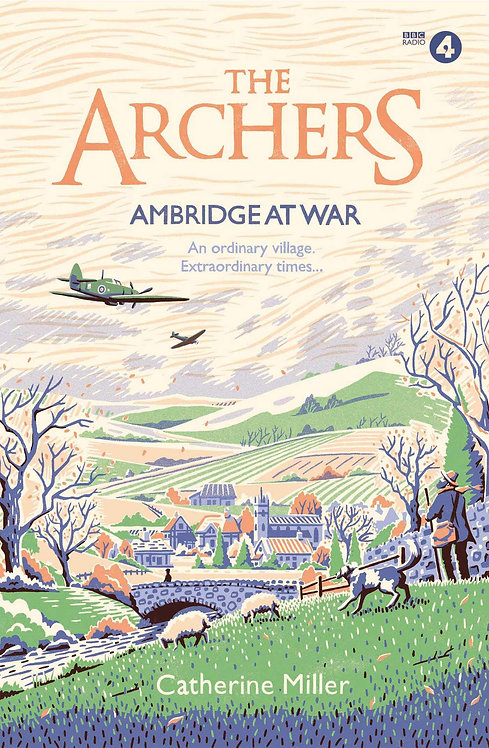 The Archers: Ambridge At War - INDIE EXCLUSIVE with SIGNED bookplate