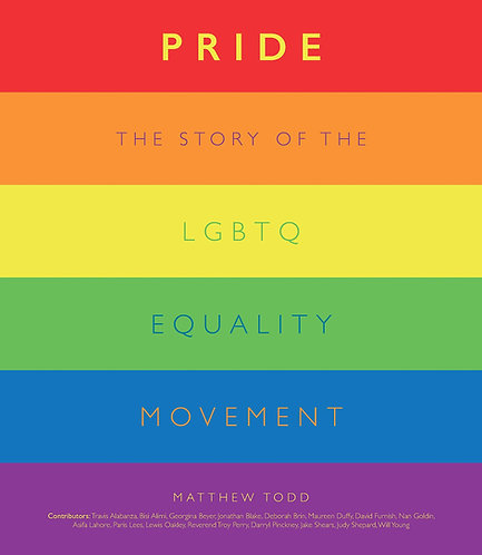 Pride : The Story of the LGBTQ Equality Movement