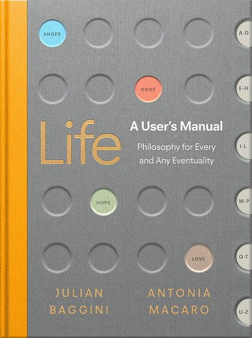 Life: A User's Manual: Philosophy for (Almost) Any Eventuality (Hardback)