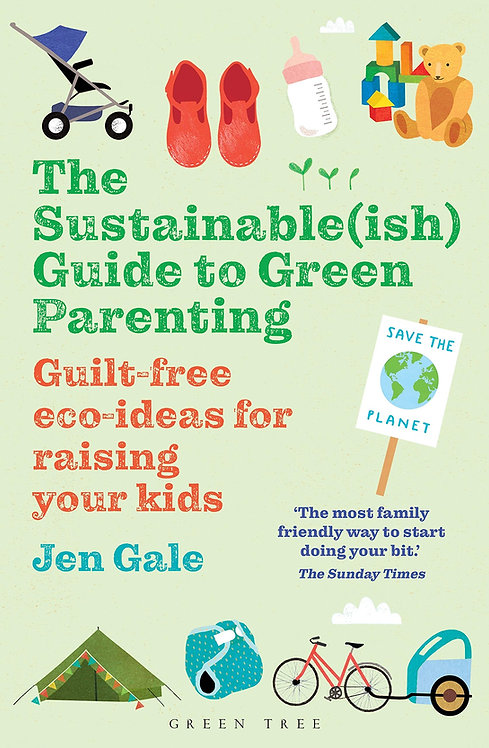 The Sustainable(ish) Guide to Green Parenting - with SIGNED bookplates!