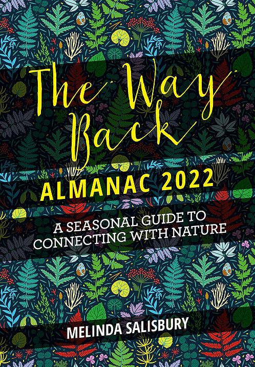 The Way Back Almanac 2022: A Contemporary Seasonal Guide Back to Nature