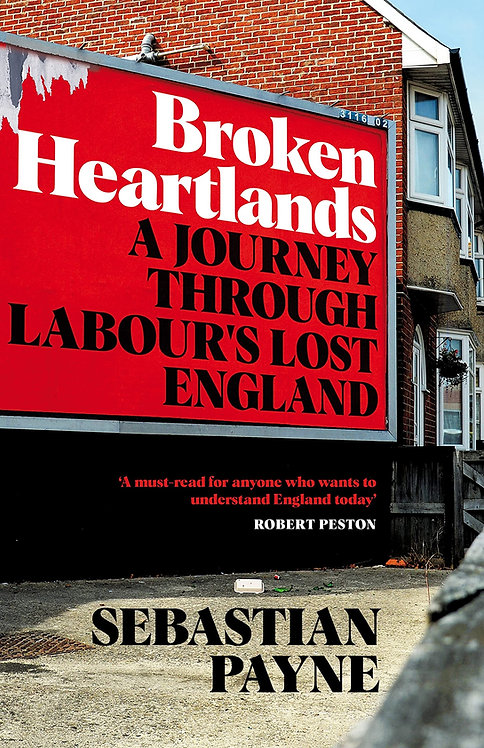 Broken Heartlands: A Journey Through Labour's Lost England