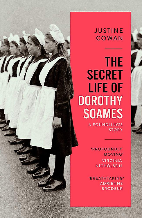 PRE-ORDER The Secret Life of Dorothy Soames: A Foundling's Story - 4/2/21