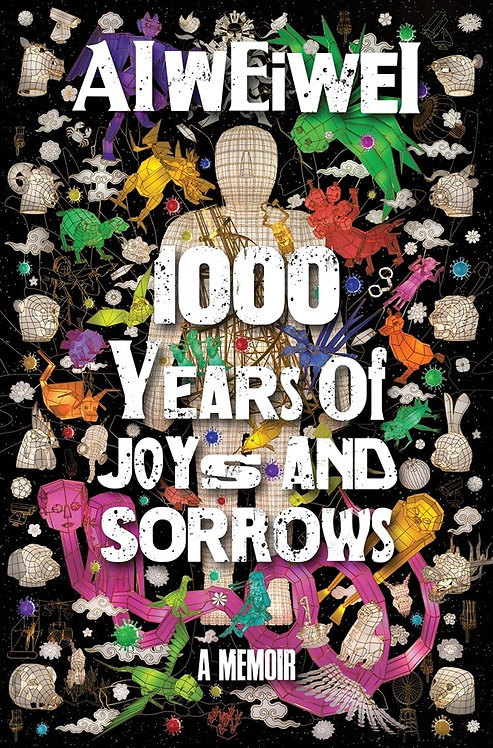 PRE-ORDER Ai Weiwei: 1000 Years of Joys and Sorrows: A Memoir - 2/11